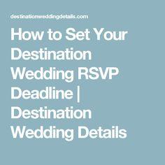 How To Set Your Destination Wedding RSVP Deadline. Wedding Invitation  WordingWedding ...
