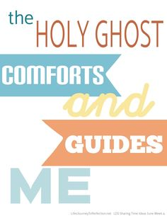 Life's Journey To Perfection: 2016 LDS Sharing Time Ideas for June Week The Holy Ghost comforts and guides me. Fhe Lessons, Primary Lessons, Holy Ghost Talk, Baptism Talk, Life's Journey To Perfection, Visiting Teaching Handouts, Relief Society Activities, Primary Activities, Lds Primary