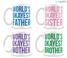 WORLD'S OKAYEST... Father Mother Sister Brother by JuiceGraphics