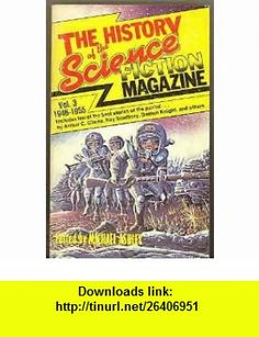 The History of the Science Fiction Magazine. Vol. 3 1946-1955 (9780809278411) Michael Ashley , ISBN-10: 0809278413  , ISBN-13: 978-0809278411 ,  , tutorials , pdf , ebook , torrent , downloads , rapidshare , filesonic , hotfile , megaupload , fileserve