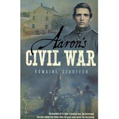 Lured by the promise of adventure, travel, and a large bonus, Aaron Stauffer turned his back on his training and his mother's tears and enlisted to fight in the Civil War. But things did not go the wa