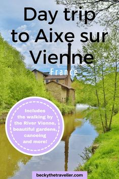 Fancy a day trip from Limoges city in the centre of France? Then why not jump on a train to Aixe sur Vienne, only a 15-minute train journey and there are lots of things to do in this beautiful town. Read here for the places I visited on my day trip from Limoges to Aixe sur Vienne in France. #limoges #france #daytrip #aixesurvienne #canoing #french #midfrance