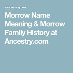 14dadfc1a90b8 Morrow Name Meaning  amp  Morrow Family History at Ancestry.com Family Roots
