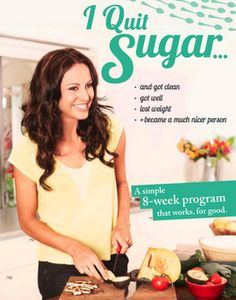 """""""I Quit Sugar""""... I know sugar is bad - but I don't think I could give it up completely - I like my chocolate too much (and yes, it has to be sweet chocolate) :D"""