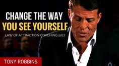 Tony Robbins: Change the way you see Yourself (Tony Robbins 2017)