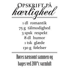 Words Quotes, Wise Words, Love Quotes, Inspirational Quotes, Sayings, Danish Language, Life Philosophy, Humor, Quotations