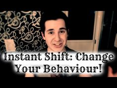 Instant Shift: Changing Your Behaviour