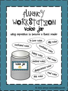 """Fluency 1: expression voice jar. In a jar there will be different voices to read in. For example, happy voice, sad voice, excited voice, etc. While reading the students can pull a """"voice"""" from the jar and that is how the student has to ready. This teaches students to read with expression."""