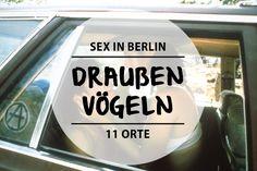 Ein Glück ist Berlin so groß, dass es genügend lustige Outdoor-Orte gibt, an denen man auch mal ungestört Sex haben kann.