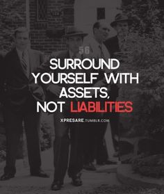 Surround yourself with assets, not liabilities #accounting #wisdom