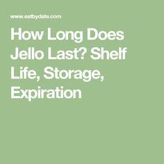 How long does JELL-O last?