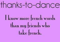 I would have had a major headstart if I'd taken French as my foreign language!