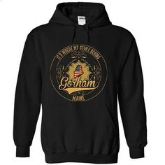 Gorham - Maine Its Where My Story Begins 2303 - #grey shirt #sweatshirt men. GET YOURS => https://www.sunfrog.com/States/Gorham--Maine-It-Black-32295682-Hoodie.html?68278
