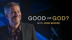 Join me in reading Good Or God? With John Bevere: