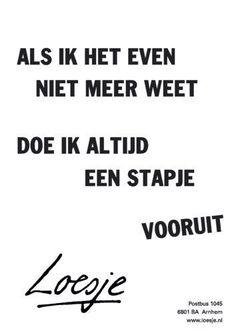 """""""Als ik het even niet meer weet, doe ik altijd een stapje vooruit"""", Loesje (maart 2014)."""