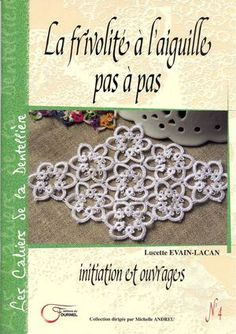 Publications from MAX PASQUIERS on Calaméo. Leading publishing platform for digital magazines, interactive publications and online catalogs. Needle Tatting, Tatting Lace, Tatting Patterns, Doily Patterns, Lacemaking, Crochet Books, Black And White Pictures, Crochet Motif, Pattern Books