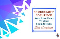 Source Soft Solutions Adds Real Value To Make Your Business Look Exceptional  #digitalmarketing #websitedesign #webdevelopment #mobileappdevelopment #sourcesoft