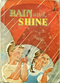 Rain and Shine by Ardra Soule Wavle and illustrated by Ruth Steed, Educational Consultants Paul Witty and Ethel Mabie Falk...D.C. Heath and Company 1942,1949, and 1955