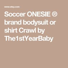 Soccer ONESIE ® brand bodysuit or shirt Crawl by The1stYearBaby