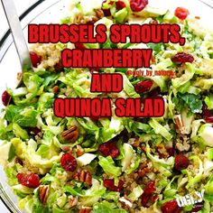 BRUSSELS SPROUTS CRANBERRY AND QUINOA SALAD  This Brussels Sprouts Cranberry and Quinoa Salad is simple to make naturally vegan and gluten-free and wonderfully light and delicious!  PREP TIME:10 MINS  COOK TIME:20 MINS  TOTAL TIME:30 MINS  INGREDIENTS:  SALAD INGREDIENTS: 1 pound brussels sprouts rinsed and ends trimmed then halved lengthwise and thinly sliced crosswise 2 cups cooked quinoa (hereis a tutorial/recipe forhow to cook quinoa) 1 cup dried cranberries 2/3 cup chopped pecans…