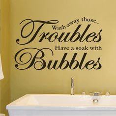 For the bathroom, quote in different lettering and size.
