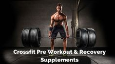 Crossfit Pre Workout and Recovery Supplements