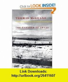 The Cadence of Grass (Vintage Contemporaries) Thomas Mcguane , ISBN-10: 0679446745  ,  , ASIN: B000F6Z5S6 , tutorials , pdf , ebook , torrent , downloads , rapidshare , filesonic , hotfile , megaupload , fileserve