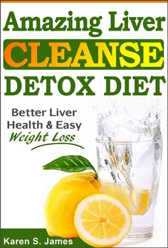 FREE ebook: Amazing Liver Cleanse Detox Diet: Better Liver Health, Quick Weight Loss, & Natural Detox (Liver Healthy Recipes Included)