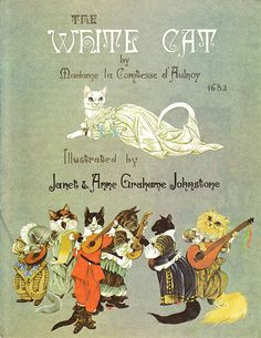 The White Cat – Deans A Book of Fairy Tales The White Cat — Janet and Anne Grahame Johnstone — Madame la Comtesse d'Aulnoy — Fairytale Illustration Vintage Children's Books, Vintage Cat, Fable, Best Book Covers, White Cats, Children's Literature, Children's Book Illustration, Food Illustrations, Cat Art