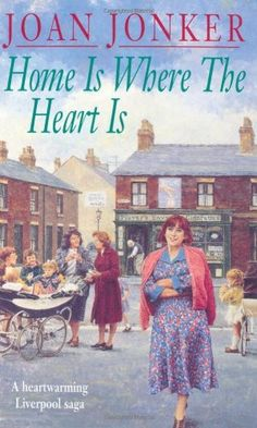 Home is Where the Heart is by Joan Jonker, http://www.amazon.co.uk/dp/0747248613/ref=cm_sw_r_pi_dp_GMHzsb0HTY8BK