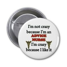 Gifts for nurses - I'm Not Crazy Because I'm An Advice Nurse, I'm Crazy Because I Like It Buttons Crazy Nurse, Nurse Life, Advice Nurse, Birthday Deals, 70th Birthday, Director Of Nursing, Nursing Pins, Medical Gifts, Birthday Blessings