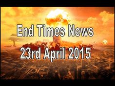 23rd April 2015 - End Times News with Pastor D (Episode 20) - YouTube