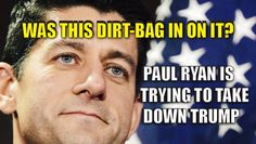 """Evidence Pointing to Globalist Paul Ryan as Part of """"HIT JOB"""" Against Trump http://truthfeed.com/evidence-pointing-to-globalist-paul-ryan-as-part-of-the-hit-job-against-trump/28235/ -- Is Ryan trying to bring down Trump? They're demanding that he step down over the """"locker room"""" comments he made nearly a DECADE AGO. Nevermind that Hillary's husband is an accused rapist and a notorious womanizer, who stuffed a cigar up the vagina of a 20-something-year-old intern in the Oval Office."""