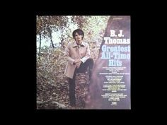 "B.J. Thomas - ""Greatest All-Time Hits"" (full album HD) - YouTube"