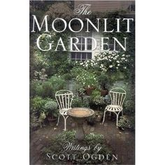 The Moonlit Garden: Scott Ogden: 9780878338931: Amazon.com: Books