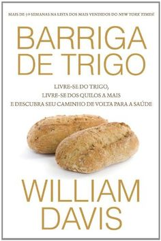 Barriga de Trigo por William Davis https://www.amazon.com.br/dp/8578276876/ref=cm_sw_r_pi_dp_x_r6Eczb9M6QZ4M