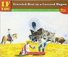 If You Traveled West In A Covered Wagon: Ellen Levine, Elroy Freem Early American, American Girl, Covered Wagon, Great Books, American History, The Unit, Activities, Disney Characters, Illustration