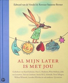 Edward van de Vendel & Rotraut Susanne Berner - Mijn Later Is Met Jou Psychology Books, Quote Posters, Childrens Books, Good Books, Grief, Literature, Poems, Literatura