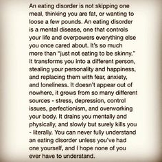 You can never fully understand an eating disorder, unless you have had an eating disorder