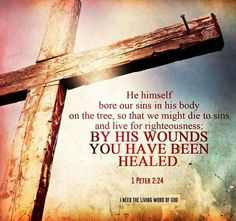 By His wounds you have been healed