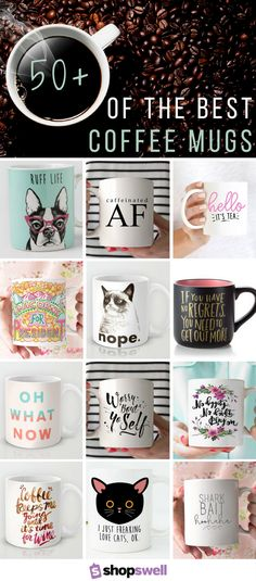 50 of the most hilarious, unique, cute, and motivational coffee mugs saved on Pinterest. Shop the collection to find your favorite coffee mug.