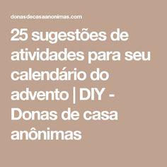 25 sugestões de atividades para seu calendário do advento | DIY - Donas de casa anônimas
