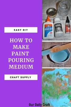 Homemade Paint Pouring Medium Recipe - Our Daily Craft Flow Painting, Diy Painting, Pour Painting, Painting Canvas, Canvas Art, Acrylic Paint Mediums, Acrylic Artwork, Paint Pouring Medium, Painting Recipe