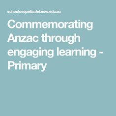 Commemorating Anzac through engaging learning - Primary