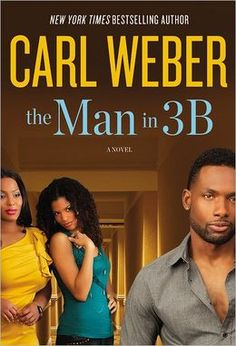 The Man in 3B - Carl Weber the book was good & I know the movie will be BANANAS!!!