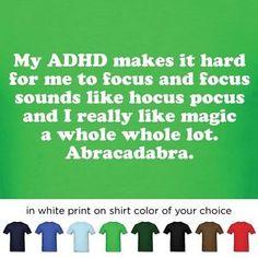 e89874bac1f Funny ADHD Attention deficit disorder magic quote