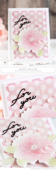 "Today, Laurie has some great tips and tricks to share for using vellum on your projects. ""Vellum is one of my favorite things to use on my cards. It has an almost magical ability to soften backgrounds and also adds elegance to focal images. While it is very easy to work with, there are a few tr"