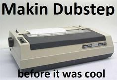 Makin' dubstep before it was cool.