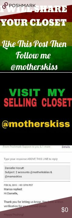 """I WILL SHARE YOUR CLOSET Just """"like"""" this post and I will share your items, then follow me in my 2nd selling closet @motherskiss Other"""