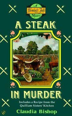A Steak in Murder (1999) (The seventh book in the Hemlock Falls series) A novel by Claudia Bishop
